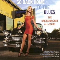 Go Back Home To The Blues mp3 Album by The Knickerbocker All-Stars
