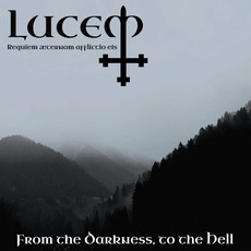 From the Darkness, to the Hell by Lucem