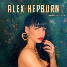 Things I've Seen mp3 Album by Alex Hepburn