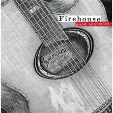 Good Acoustics mp3 Album by FireHouse