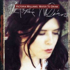 Water to Drink mp3 Album by Victoria Williams