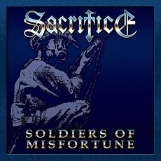 Soldiers of Misfortune (Re-Issue) mp3 Album by Sacrifice