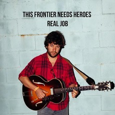 Real Job mp3 Album by This Frontier Needs Heroes