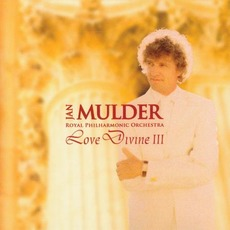 Love Divine III mp3 Album by Jan Mulder & Royal Philharmonic Orchestra