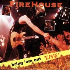 Bring 'em Out 'Live' mp3 Live by FireHouse