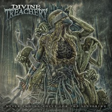 Never Ending Cycle for the Suffering by Divine Treachery
