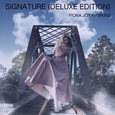 Signature (Deluxe Edition) mp3 Album by Fiona Joy Hawkins