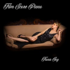 Film Score Piano mp3 Album by Fiona Joy