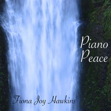 Piano Peace mp3 Album by Fiona Joy Hawkins