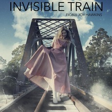 Invisible Train mp3 Single by Fiona Joy Hawkins