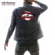Chip Tooth Smile mp3 Album by Rob Thomas