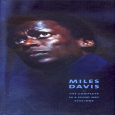 The Complete In a Silent Way Sessions mp3 Artist Compilation by Miles Davis