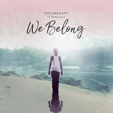 We Belong (feat. Parallels) mp3 Single by Futurecop!