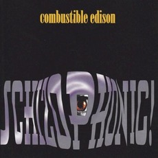 Schizophonic! mp3 Album by Combustible Edison