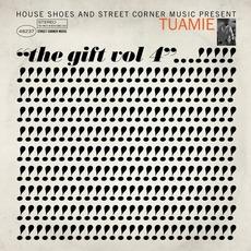 The Gift: Volume Four mp3 Album by Tuamie