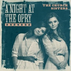 A Night At The Opry mp3 Album by The Church Sisters