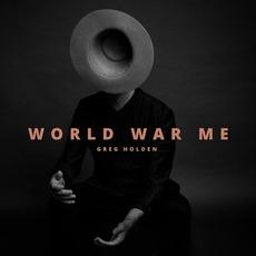World War Me mp3 Album by Greg Holden