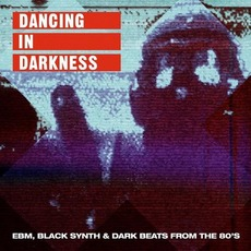 Dancing In Darkness mp3 Compilation by Various Artists