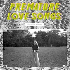 Premature Love Songs by Michelle Blades