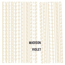 Everything's Shifting mp3 Album by Madison Violet