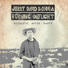Burning Daylight (Acoustic After-Party Version) mp3 Album by Jerry David DeCicca