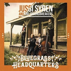 Bluegrass Headquarters mp3 Album by Jussi Syren and the Groundbreakers