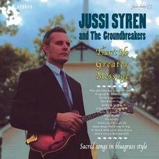 There's no Greater Message mp3 Album by Jussi Syren and the Groundbreakers