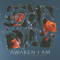 The Beauty in Tragedy mp3 Album by Awaken I Am