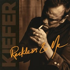 Reckless & Me mp3 Album by Kiefer Sutherland
