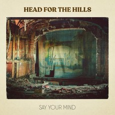 Say Your Mind mp3 Album by Head For The Hills