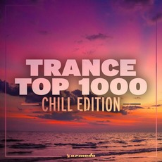 Trance Top 1000: Chill Edition by Various Artists