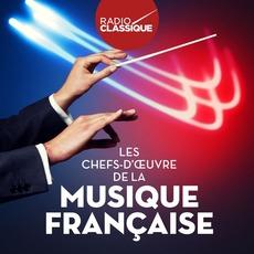 Radio Classique: Les Chefs d'Oeuvre de la Musique Française mp3 Compilation by Various Artists
