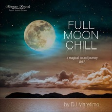 Full Moon Chill: A Magical Sound Journey, Vol.3 mp3 Compilation by Various Artists