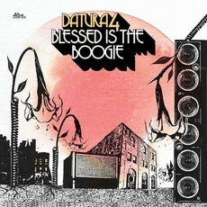 Blessed Is the Boogie mp3 Album by Datura4