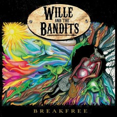 Breakfree mp3 Album by Wille and the Bandits