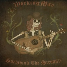 Surviving The Struggle by Workingman
