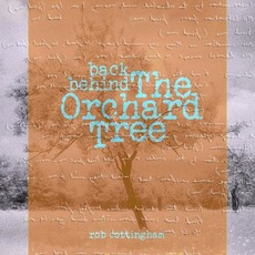 Back Behind The Orchard Tree by Rob Cottingham