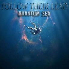 Quantum Sea mp3 Album by Follow Their Lead