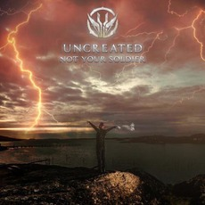 Not Your Soldier mp3 Single by Uncreated