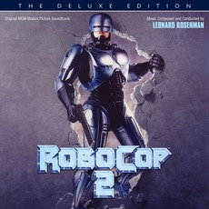 RoboCop 2 (The Deluxe Edition) mp3 Soundtrack by Leonard Rosenman