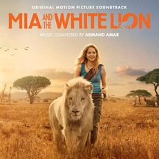 Mia and the White Lion: Original Motion Picture Soundtrack mp3 Soundtrack by Various Artists
