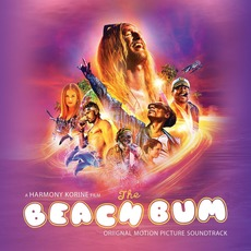 The Beach Bum: Original Motion Picture Soundtrack mp3 Soundtrack by Various Artists