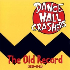 The Old Record (1989-1992) mp3 Artist Compilation by Dance Hall Crashers