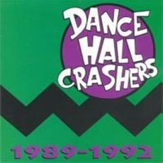 1989-1992 mp3 Artist Compilation by Dance Hall Crashers