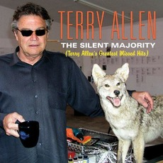 The Silent Majority: Terry Allen's Greatest Missed Hits (Re-Issue) mp3 Artist Compilation by Terry Allen