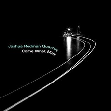 Come What May mp3 Album by Joshua Redman Quartet