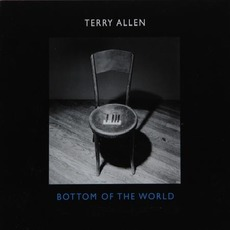 Bottom of the World mp3 Album by Terry Allen