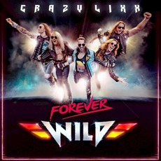 Forever Wild (Japanese Edition) mp3 Album by Crazy Lixx