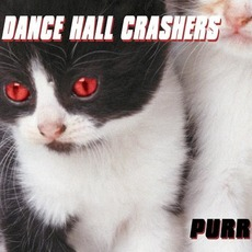 Purr mp3 Album by Dance Hall Crashers