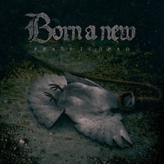 Peace Is Dead mp3 Album by Born a New